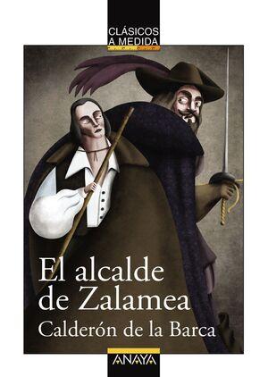 ALCALDE DE ZALAMEA,EL.CLASICOS A MEDIDA.ANAYA