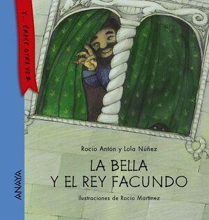 BELLA Y EL REY FACUNDO,LA.ANAYA