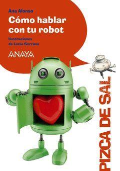 CÓMO HABLAR CON TU ROBOT.PIZCA DE SAL.ANAYA-RUST