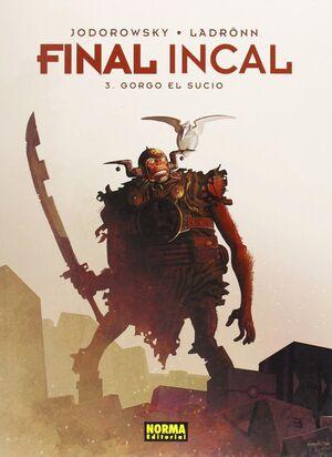 FINAL INCAL 03: GORGO EL SUCIO