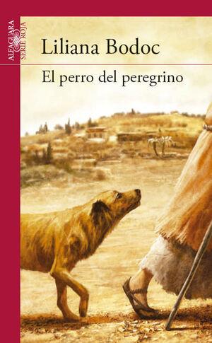 PERRO DEL PEREGRINO, EL.ALFAGUARA-SERIE ROJA