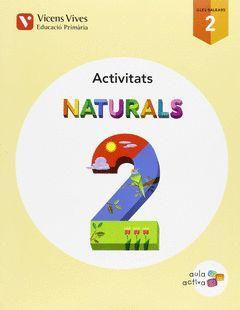 NATURALS 2 ACTIVITATS. AULA ACTIVA
