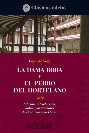 TEATRO DE LOPE DE VEGA: LA DAMA BOBA Y EL PERRO DEL HORTELANO