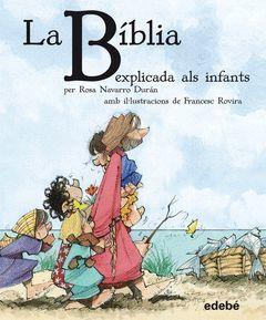 LA BIBLIA EXPLICADA ALS INFANTS, PER ROSA NAVARRO DURAN