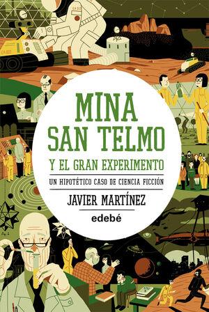 MINA SAN TELMO Y EL GRAN EXPERIMENTO