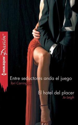 ENTRE SEDUCTORES ANDA EL JUEGO; EL HOTEL DEL PLACER