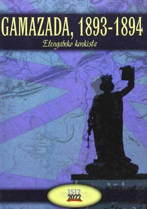 GAMAZADA, 1893-1894. LA CONQUISTA PERMANENTE