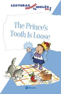 THE PRINCE ' S TOOTH IS LOOSE. LECTURAS GRADUADAS EN INGLÉS, NIVEL 1
