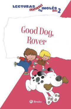 GOOG DOG, ROVER. LECTURAS GRADUADAS INGLÉS, NIVEL 2