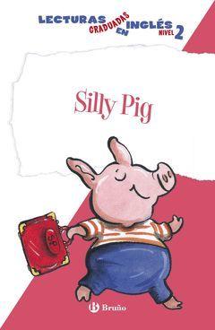 SILLY PIG. LECTURAS GRADUADAS INGLÉS, NIVEL 2