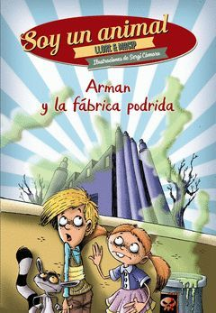 SOY UN ANIMAL-002.ARMAN Y LA FÁBRICA PODRIDA.ANAYA-INF-RUST