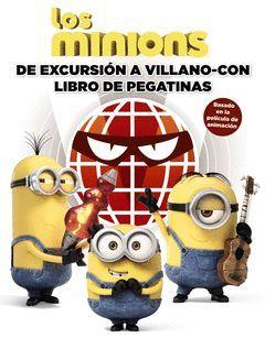 LOS MINIONS. DE EXCURSIÓN A VILLANO-CON. LIBRO DE PEGATINAS