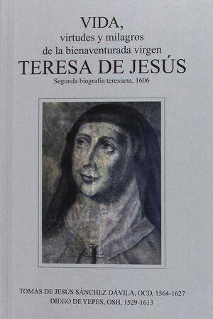 VIDA VIRTUDESC Y MILAGROS DE LA BIENAVENTURADA VIRGEN TERESA DE JESUS