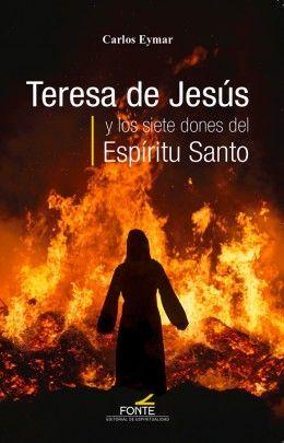 TERESA DE JESUS Y LOS SIETE DONES DEL ESPIRITU SANTO