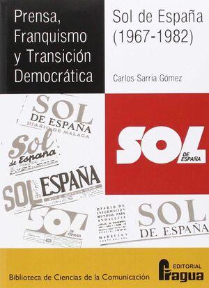 PRENSA, FRANQUISMO Y TRANSICIÓN DEMOCRÁTICA. - SOL DE ESPAÑA, 1967-1982 -
