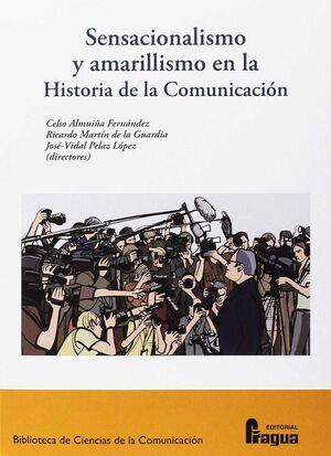 SENSACIONALISMO Y AMARILLISMO EN LA HISTORIA DE LA COMUNICACIÓN