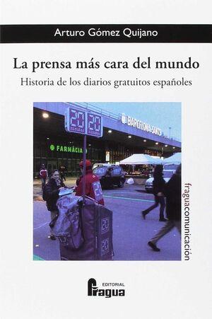 LA PRENSA MÁS CARA DEL MUNDO. (HISTORIA DE LOS DIARIOS GRATUITOS ESPAÑOLES)