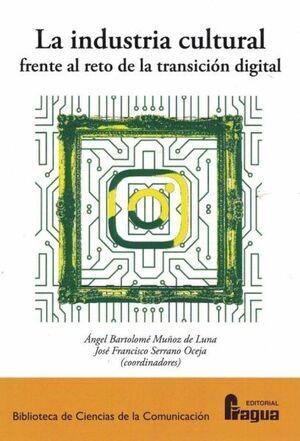LA INDUSTRIA CULTURAL FRENTE AL RETO DE LA TRANSICIÓN DIGITAL.