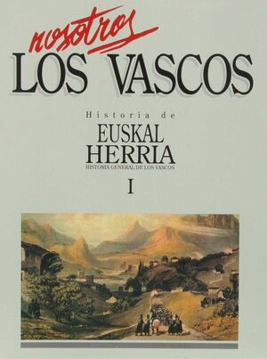 NOSOTROS LOS VASCOS 1 HISTORIA DE EUSKAL HERRIA