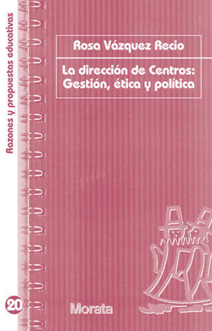 LA DIRECCIÓN DE CENTROS: ÉTICA, POLÍTICA Y GESTIÓN