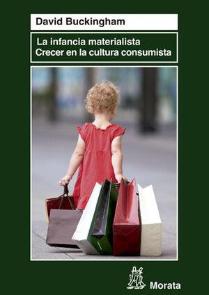 LOS HIJOS DEL MATERIALISMO. CRECER EN LA CULTURA DEL CONSUMO