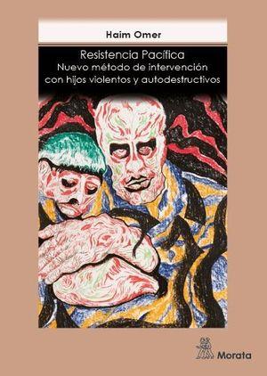 RESISTENCIA PACIFICA NUEVO METODO DE INTERVENCION CON HIJOS VIOLENTOS Y AUTODEST