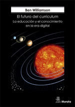 FUTURO DEL CURRÍCULUM,EL.CONOCIMIENTO ESCOLAR EN LA ERA DIGITAL.MORATA-RUST