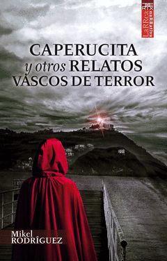 CAPERUCITA Y OTROS RELATOS VASCOS DE TERROR