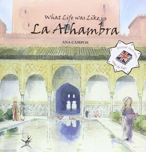 WHAT LIFE WAS LIKE IN LA ALHAMBRA