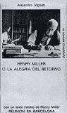 HENRY MILLER O LA ALEGRIA DEL RETORNO