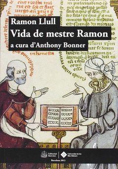 RAMON LLULL, VIDA DE MESTRE RAMON