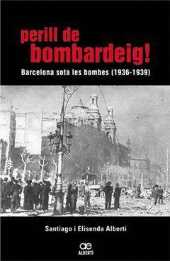 (CAT).PERILL DE BOMBARDEIG!:BARCELONA SOTA LES BOMBES-36/39