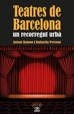 TEATRES DE BARCELONA. UN RECORREGUT URBÀ
