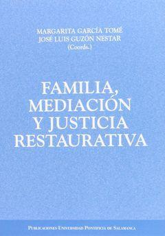 FAMILIA, MEDIACIÓN Y JUSTICIA RESTAURATIVA