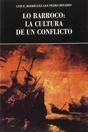 LO BARROCO: LA CULTURA DE UN CONFLICTO