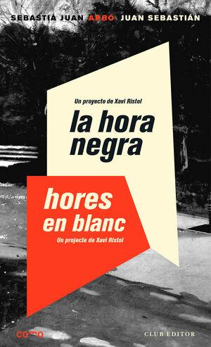 LA HORA NEGRA ; HORES EN BLANC