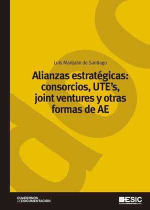 ALIANZAS ESTRATÉGICAS: CONSORCIOS, UTE'S, JOINT VENTURES Y OTRAS FORMAS DE AE