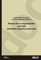 HISTORIA DE UN EMPRENDEDOR. CASO IQS (INDUSTRIAS QUÍMICAS SATECMA)