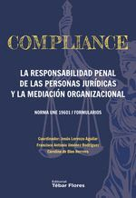 COMPLIANCE. LA RESPONSABILIDAD PENAL DE LAS PERSONAS JURIDICAS Y LA MEDIACION OR
