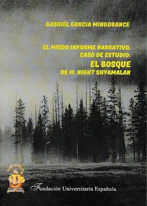 EL MIEDO, INFORME NARRATIVO. CASO DE ESTUDIO: EL BOSQUE DE M. NIGHT SHYAMALAN