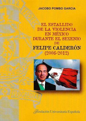 EL ESTALLIDO DE LA VIOLENCIA EN MÉXICO DURANTE EL SEXENIO DE FELIPE CALDERÓN (20