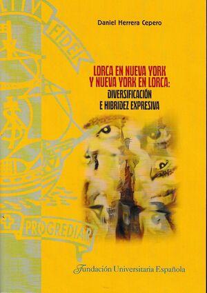 LORCA EN NUEVA YORK Y NUEVA YORK EN LORCA: DIVERSIFICACIÓN E HIBRIDEZ EXPRESIVA