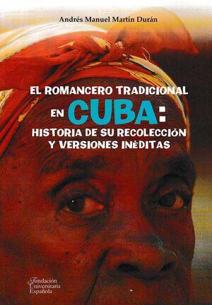 EL ROMANCERO TRADICIONAL EN CUBA: HISTORIA DE SU RECOLECCIÓN Y VERSIONES INÉDITA