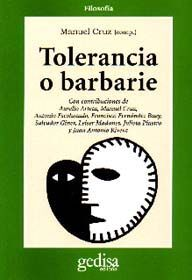 TOLERANCIA O BARBARIE.(FILOSOFÍA).