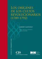 LOS ORÍGENES DE LOS CULTOS REVOLUCIONARIOS, 1789-1792