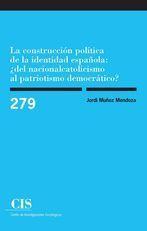 LA CONSTRUCCIÓN POLÍTICA DE LA IDENTIDAD ESPAÑOLA