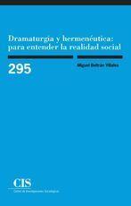 DRAMATURGIA Y HERMENÉUTICA: PARA ENTENDER LA REALIDAD SOCIAL
