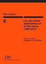 LAS ELECCIONES AUTONÓMICAS EN EL PAÍS VASCO, 1980-2012