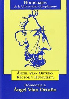 ANGEL VIAN ORTUÑO: RECTOR Y HUMANISTA