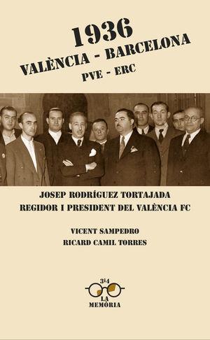 VALENCIA-BARCELONA 1936 PVE-ERC. 3I4-LA MEMORIA